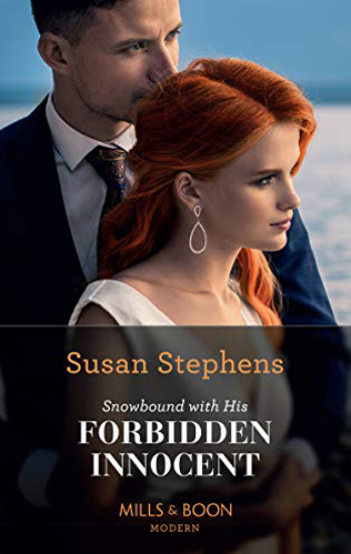 susan stephens' SNOWBOUND WITH HIS FORBIDDEN INNOCENT